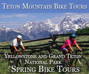 3-day Spring Bike Tour around Tetons/Yellowstone - Offered by Teton Mountain Bike Tours, this unique all-inclusive (lodging, meals and bike touring) package is just $1095/person, and is offered on limited dates in May and early June 2013. Come see our destinations, equipment and imagery.