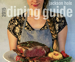 Jackson Hole Dining Guide - Get your own copy of the Jackson Hole Dining Guide. We feature over 70 restaurants, complete with menus and maps.