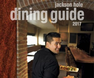 Jackson Hole Dining Guide